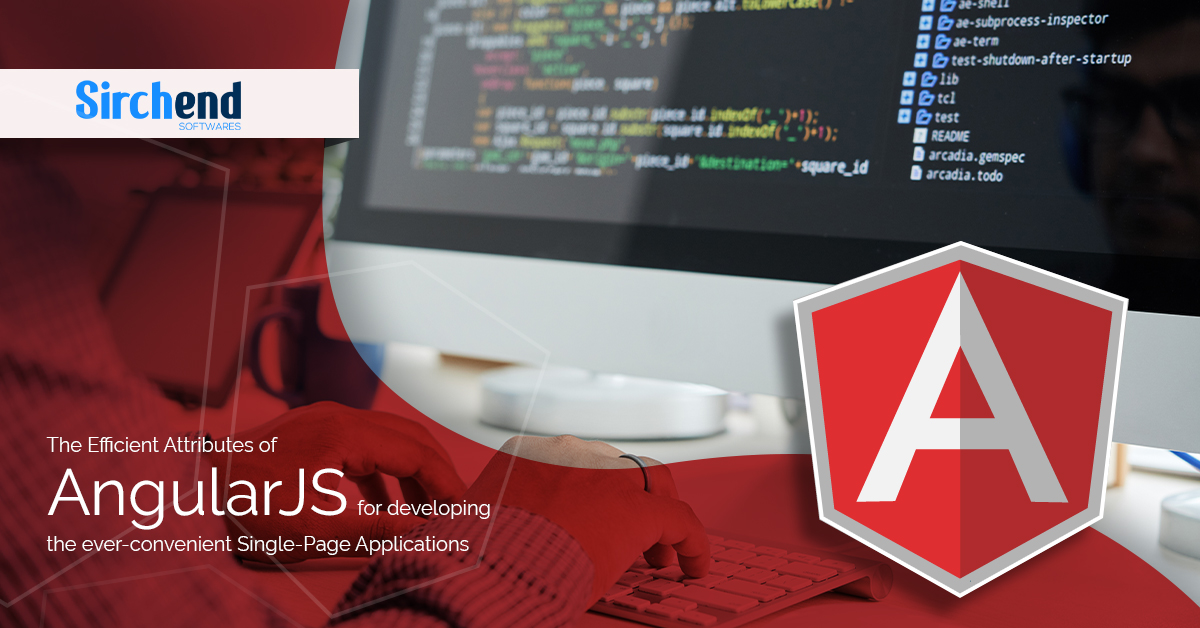 , How AngularJS is the Best Option for Developing Single-Page Applications?, Sirchend Softwares